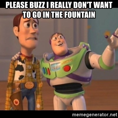 X, X Everywhere  - PLEASE BUZZ I REALLY DON'T WANT TO GO IN THE FOUNTAIN