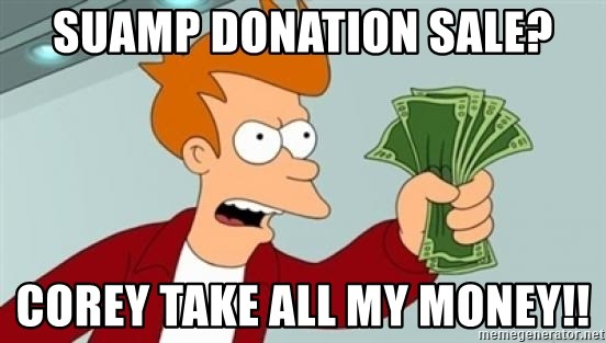 Shut up and take my money Fry blank - suamp donation sale? corey take all my money!!