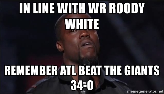 Kevin Hart Face - In line with WR Roody White Remember ATL beat the Giants 34-0