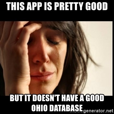 First World Problems - This app is pretty good but it doesn't have a good ohio database