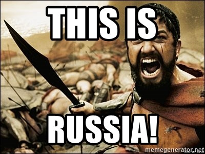 This Is Sparta Meme - this is russia!