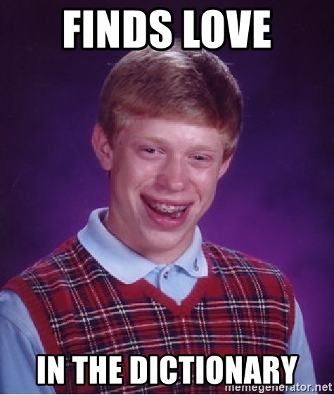 Bad Luck Brian - Finds love  In the dictionary