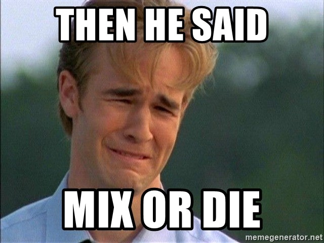 Dawson Crying - then he said mix or die