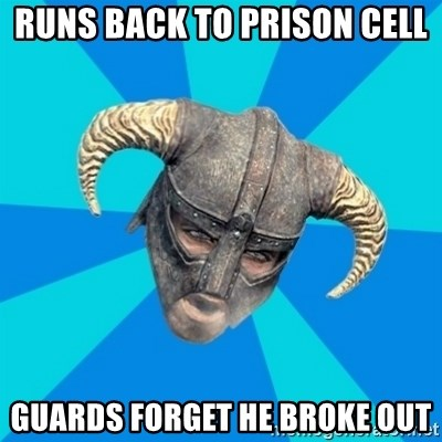 skyrim stan - Runs back to prison cell Guards forget he broke out