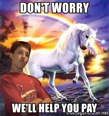 Chris' Unicorn - Don't Worry We'LL HELP YOU PAY
