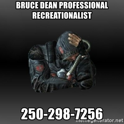 StalkerFaceNew - bruce dean professional recreationalist 250-298-7256