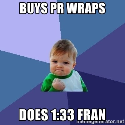 Success Kid - Buys PR Wraps does 1:33 Fran