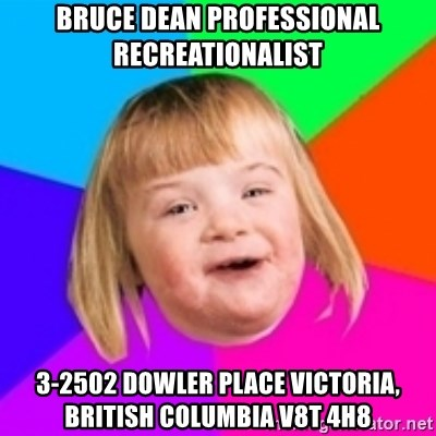 I can count to potato - bruce dean professional recreationalist 3-2502 Dowler Place Victoria, British Columbia V8T 4H8