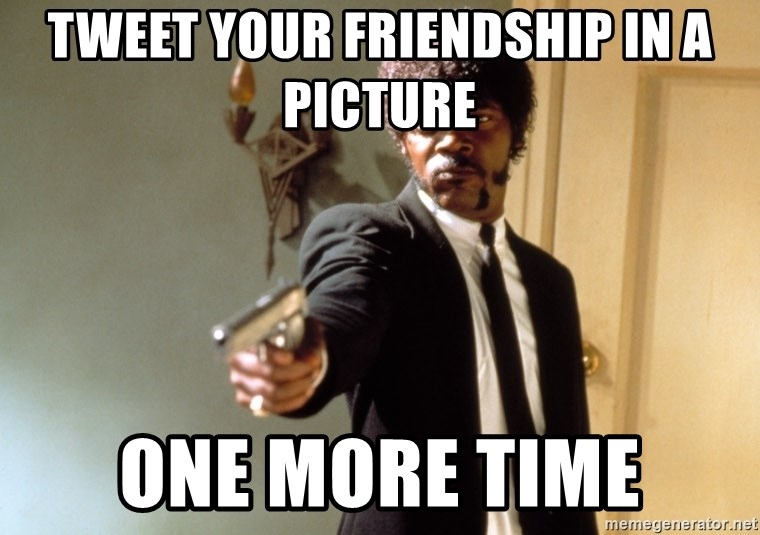 Samuel L Jackson - TWEET YOUR FRIENDSHIP IN A PICTURE ONE MORE TIME