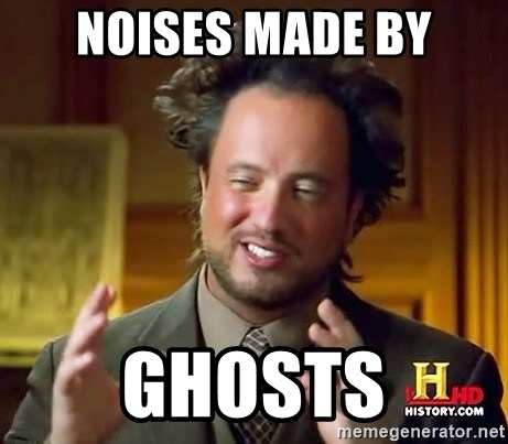 Ancient Aliens - NOISES MADE BY GHOSTS