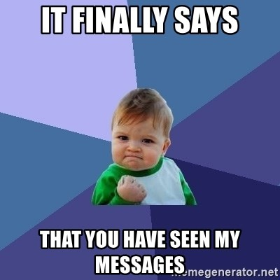 Success Kid - It finally says that you have seen my messages