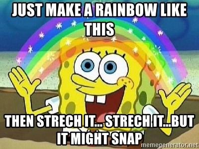 Imagination - just make a rainbow like this then strech it... strech it...but it might snap