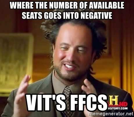 Ancient Aliens - WHERE THE NUMBER OF AVAILABLE SEATS GOES INTO NEGATIVE VIT'S FFCS