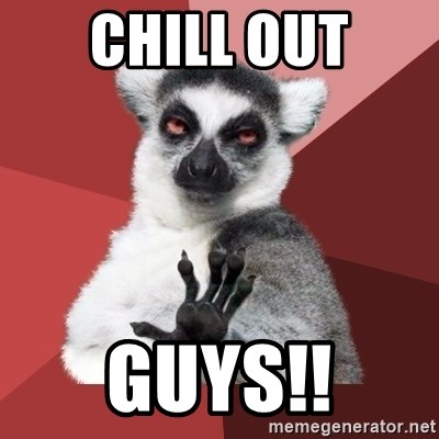 Chill Out Lemur - chill out guys!!
