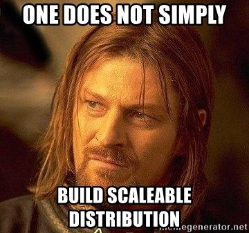 Boromir - One does not simply build scaleable distribution
