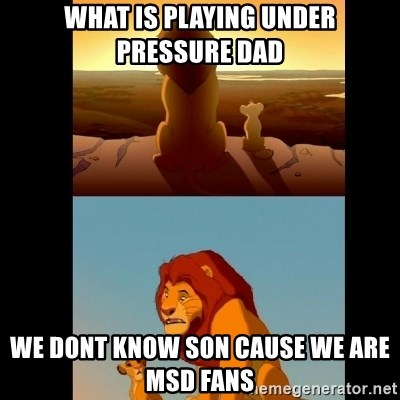 Lion King Shadowy Place - WHat is playing under pressure dad we dont know son cause we are MSD fans