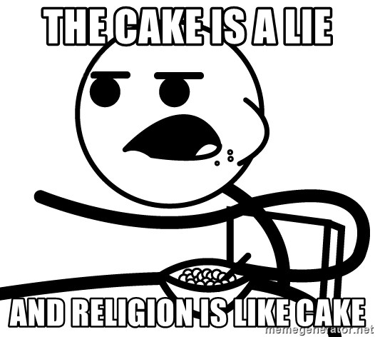 Cereal Guy - the cake is a lie and religion is like cake