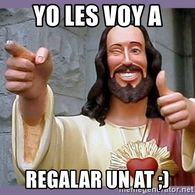 buddy jesus - YO LES VOY A REGALAR UN AT ;)