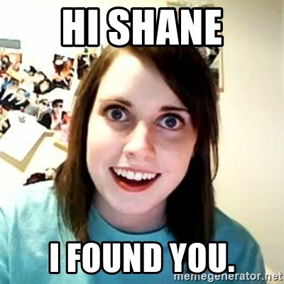 Overly Attached Girlfriend 2 - hi shane i found you.