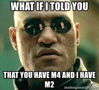 What if I told you / Matrix Morpheus - what if i told you that you have m4 and i have m2