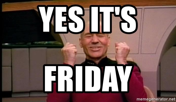 Yes Its Friday Jean Luc Picard Full Of Win No Text Meme Generator