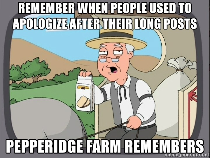 Family Guy Pepperidge Farm - remember when people used to apologize after their long posts Pepperidge farm remembers