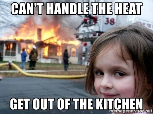 39653268 can't handle the heat get out of the kitchen disaster girl evil