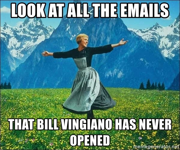 Look at all the things - Look at all the emails That bill vingiano has never opened
