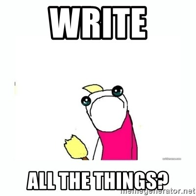 sad do all the things - write all the things?