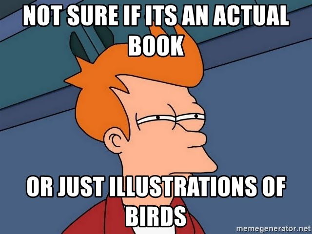 Futurama Fry - Not sure if its an actual book Or just illustrations of birds