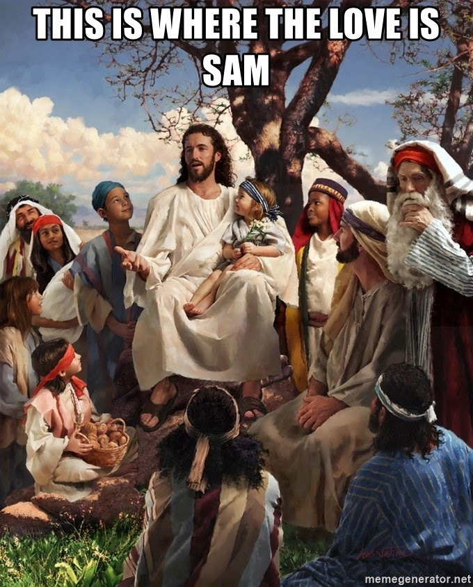 storytime jesus - THIS IS WHERE THE LOVE IS SAM