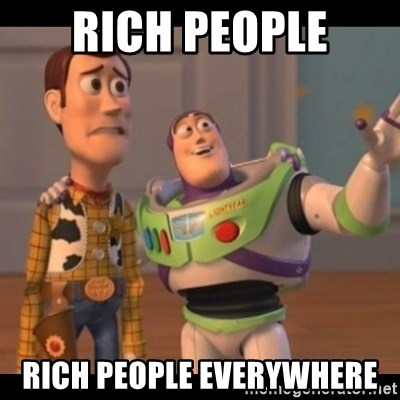 X, X Everywhere  - Rich People rich people everywhere