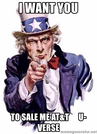 Uncle Sam Says - I want you to SALE me AT&T      U-verse