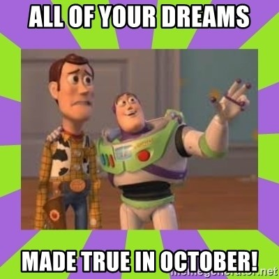X, X Everywhere  - All of your dreams made true in October!