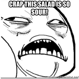 Sweet Jesus Face - CRAP THIS SALAD IS SO SOUR!