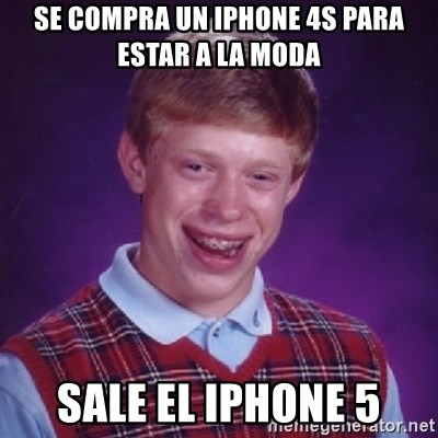 Bad Luck Brian - SE COMPRA UN IPHONE 4S PARA ESTAR A LA MODA SALE EL IPHONE 5