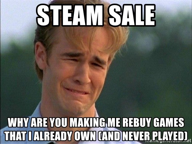 Dawson Crying - Steam Sale Why are you making me rebuy games that I already own (and never played)