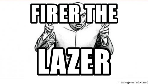 dr evil austin powers - FIRER THE LAZER