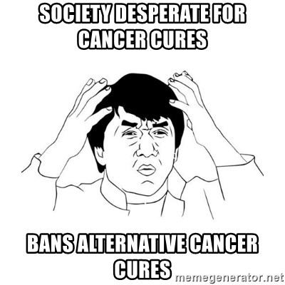 jackie chan meme paint - society desperate for cancer cures   bans alternative cancer cures