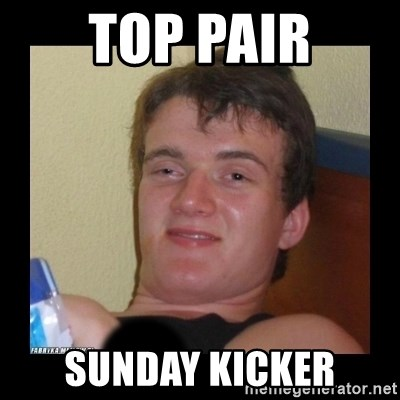 zjarany zbyszek - TOP PAIR SUNDAY KICKER