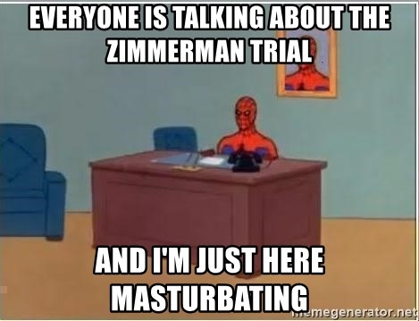 Spiderman Desk - Everyone Is Talking about the zimmerman trial And i'm just here masturbating