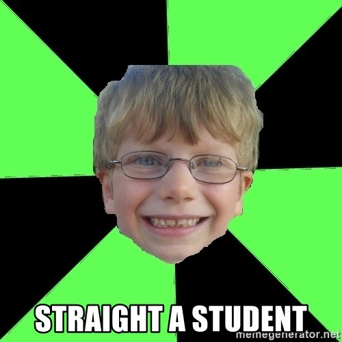 Funny Stupid -  STRAIGHT A STUDENT