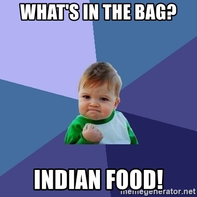 Success Kid - WHat's in the bag? indian food!