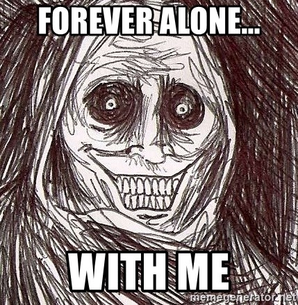 Never alone ghost - Forever alone... With me