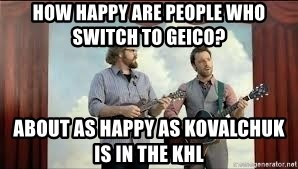 Happier than Geico Guys - How happy are people who switch to Geico? About as happy as Kovalchuk is in the KHL