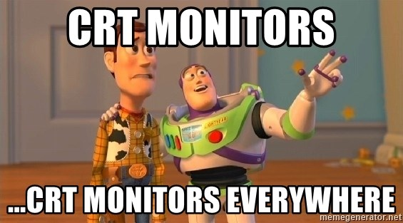 Woody & Buzz... Everywhere - CRT MONITORS ...CRT MONITORS EVERYWHERE