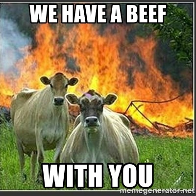 Evil Cows - we have a beef with you