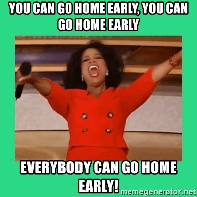 Oprah Car - You can go home early, you can go home early everybody can go home early!