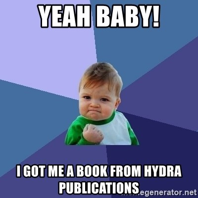 Success Kid - YEAH BABY! I GOT ME A BOOK FROM HYDRA PUBLICATIONS