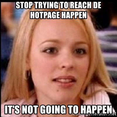 regina george fetch - stop trying to reach de hotpage happen IT's not going to happen